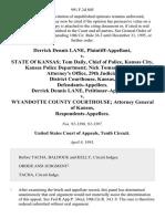 Derrick Dennis Lane v. State of Kansas Tom Daily, Chief of Police, Kansas City, Kansas Police Department Nick Tomasic, District Attorney's Office, 29th Judicial District Courthouse, Kansas, Derrick Dennis Lane v. Wyandotte County Courthouse Attorney General of Kansas, 991 F.2d 805, 10th Cir. (1993)