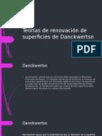 Teorías de renovación de superficies de Danckwertsn.pptx