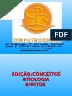 Centro Paulista de Recuperação CPR - CONCEITOS ETIOLOGIA - EFEITOS