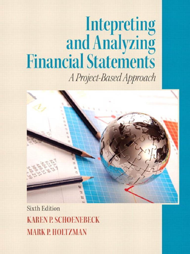 Interpreting And Analyzing Financial Statements Sixth Edition By