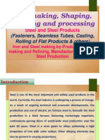 Steelmaking, Shaping, Treating and Processing, Steel and Steel Products (Fasteners, Seamless Tubes, Casting, Rolling of Flat Products & others), Iron and Steel making by-Products, Steel making and Refining, Manufacturing of Steel, Steel Production