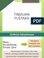 Tinjauan Pustaka Skizo-dr. Prasila, Sp. KJ