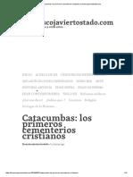 Catacumbas_ Los Primeros Cementerios Cristianos _ Franciscojaviertostado
