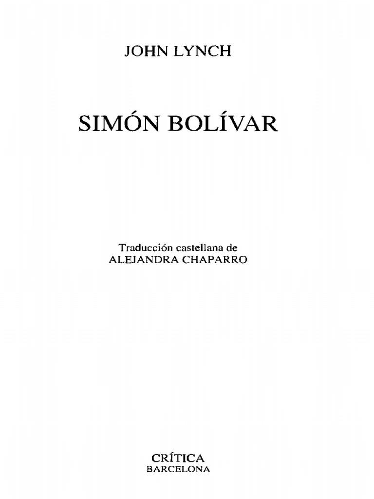 John Lynch, Simón Bolívar, Barcelona, Editorial Crítica, 2009. 478 ...