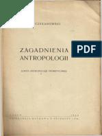 Czekanowski Jan - Zagadnienia antropologii. Zarys antropologii teoretycznej.