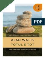 Alan W. Watts - Totul e Tot Si Alte Eseuri