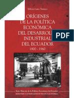Luna, Milton - Orígenes de La Política Económica Del Desarrollo Industrial Del Ecuador