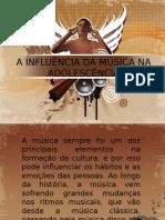 A Influência Da Música Na Adolescência (2015!09!29 01-24-52 UTC)