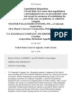 Master Palletizer Systems, Inc., a Colorado Corporation, F/k/a Master Conveyer Corporation v. T.S. Ragsdale Company, Incorporated, a South Carolina Corporation, 937 F.2d 616, 10th Cir. (1991)