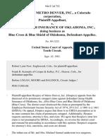 Hospice of Metro Denver, Inc., a Colorado Corporation v. Group Health Insurance of Oklahoma, Inc., Doing Business as Blue Cross & Blue Shield of Oklahoma, 944 F.2d 752, 10th Cir. (1991)