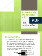 Procesos de Manufactura II Extrusion