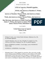 United States v. James Theodore Wicks, Also Known as Theodore T. Wicks, Also Known as Theodore Theron Wicks, Also Known as James Theodore Watts, Also Known as James Theron Wicks, Also Known as Jimmy Ray Bertrano, Also Known as James Paul Egdahl, Also Known as James T. Wicks, Also Known as James Wicks, Also Known as James Theron Watts, 995 F.2d 964, 10th Cir. (1993)