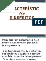 Características e Defeitos