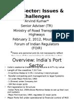 Presentation on Port Sector Issues Challenges by Mr. Arvind Kr. Sr. Adv. Tr Mort h