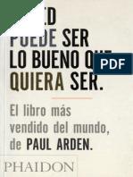 Arden Paul Usted Puede Ser Lo Bueno Que Quiera Ser 2005pdf (1)