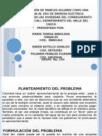 IMPLEMENTACIÓN DE PANELES SOLARES COMO UNA ALTERNATIVA AL USO DE ENERGÍA ELÉCTRICA CONVENCIONAL EN LAS VIVIENDAS DEL CORREGIMIENTO DE PANCE, EN CALI, DEPARTAMENTO DEL VALLE DEL CAUCA.pptx