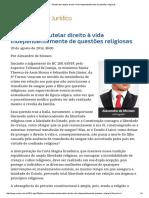 Alexandre de Moraes - Estado Deve Tutelar Direito à Vida Independentemente de Questões Religiosas