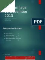 Laporan Jaga 10 Desember 2015