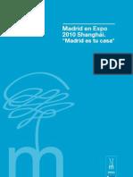"Madrid en Expo 2010 Shanghái. ""Madrid es tu casa"""