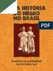 Uma História Do Negro No Brasil