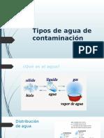 Tipos de Agua y Contaminación