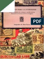 Díez Torre, Alejandro R. - Trabajan Para La Eternidad. Colectividades de Trabajo y Ayuda Mutua Durante La Guerra Civil en Aragón [La Malatesta, 2009]