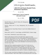 United States v. Billy Franklin Brand and Dennis Randall Watts, 775 F.2d 1460, 11th Cir. (1985)