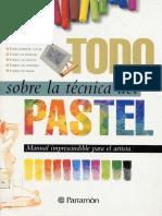 Todo Sobre La Técnica Del Pastel (Parramón)