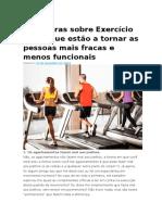 7 Mentiras Sobre Exercício Físico Que Estão a Tornar as Pessoas Mais Fracas e Menos