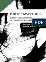Nicastro S.y Greco B.(2009) Entre Trayectorias. Escenas y Pensamientos en Espacios de Formacion.