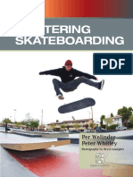 Per Welinder_ Peter Whitley-Mastering Skateboarding _ Tricks for Flatland, Ledges, Rails, Ramps and Bowls and More-Champaign, Ill Human Kinetics (2012)