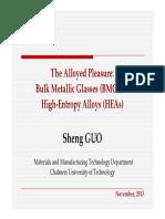 The Alloyed Pleasure Bulk Metallic Glasses (BMGs) and High-Entropy Alloys (HEAs)
