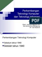 Materi 1 & 2 - Perkembangan Teknologi Komputer & Teknologi Informasi