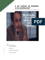 + Entr a Zapatero La salida es volver al Estatut anterior a la sentencia