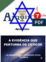 06 - A EVIDÊNCIA QUE PERTURBA OS CÉTICOS.pps