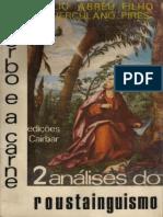 O Verbo e a Carne - 2 Análises do Roustainguismo (Júlio Abreu Filho e J. Herculano Pires) [Espiritismo].pdf