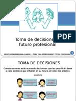 Clase # 2 - Toma de Decisiones y Futuro Profesional