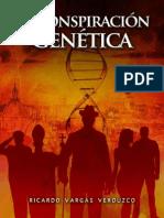 La Conspiracion Genetica - Ricardo Vargas