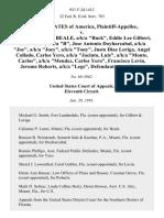 "United States v. Ricardo Cornelius Beale, A/K/A ""Buck"", Eddie Lee Gilbert, A/K/A ""Bee"", A/K/A ""B"", Jose Antonio Doyharzabal, A/K/A ""Joe"", A/K/A ""Joey"", A/K/A ""Tony"", Justo Diaz Loriga, Angel Collado, Carlos Yero, A/K/A ""Jacinto, Luis"", A/K/A ""Monte, Carlos"", A/K/A ""Mendez, Carlos Yero"", Francisco Lavin, Jerome Roberts, A/K/A ""Legs"", 921 F.2d 1412, 11th Cir. (1991)"