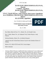 In Re Federal Grand Jury Proceedings (Fgj 91-9), Ronald Cohen, in Re Federal Grand Jury Proceedings (Fgj 91-9), Nathaniel Veal, Charlie Haynes, Andy Watson, Intervenors-Appellants. In Re Federal Grand Jury Proceedings (Fgj 91-9), Robert Klausner, 975 F.2d 1488, 11th Cir. (1992)