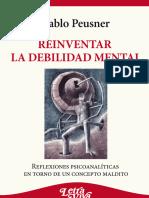 """Pablo Peusner. """"Reinventar La Debilidad Mental""""-2010"""