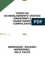 CURSO DE ACONSELHAMENTO CRISTÃO SÍNDROMES E TRANSTORNOS COMPULSIVOS