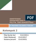 Kelompok 2 - Identifikasi Desentralisasi Fiskal, Politik, Dan Administratif Di Sulawesi Tengah