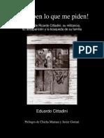Cittadini 2016 - No Saben Lo Que Me Piden - La Vida de Ricardo Cittadini, Su Militancia, Su Desaparición y La Búsqueda de Su Familia