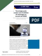 Tecnologia pode acabar com 5 milhões de empregos no mundo até 2020 - Jornal O Globo.pdf