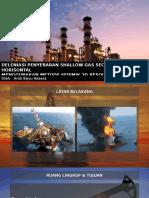 DELENIASI PENYEBARAN SHALLOW GAS SECARA HORISONTAL MENGGUNAKAN METODE SEISMIK 2D RESOLUSI TINGGI Oleh Andi Bayu