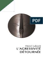 Henri Laborit - L'Agressivité Détournée