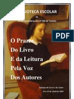 O prazer Do Livro e Da Leitura Pela Voz Dos Autores