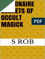 Billionaire Secrets of Occult Magick - S. Rob