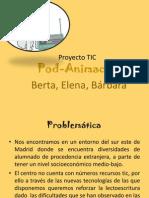 Proyecto Tic Presentacion PODANIMACAST